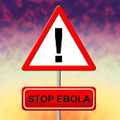 picture of epidemic  - Stop Ebola Meaning Epidemic Viral And Fever - JPG