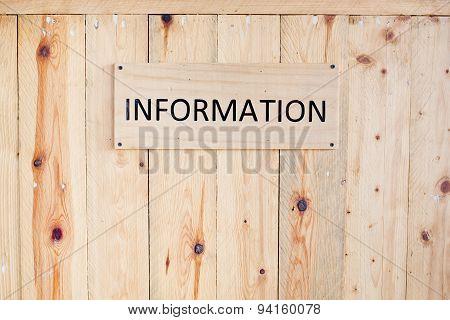 Wording Information Sign On Wood Board.