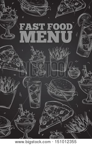 Hand drawn vector fast food on chalkboard in vintage style elements for restaurant menu. Hamburger and cheeseburger, pizza and ice cream illustration