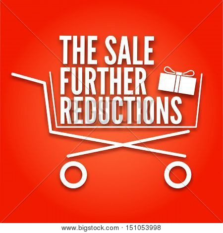 Further reductions poster with a basket. Shopping cart on red background, the symbol of sale, vector illustration for your design