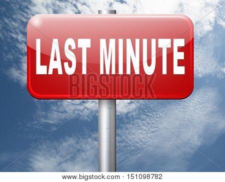 last minute ticket booking for a flight reservation. Vacation promotion offer road sign billboard.  3D illustration