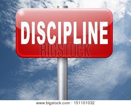 discipline and self motivation road sign billboard. 3D illustration