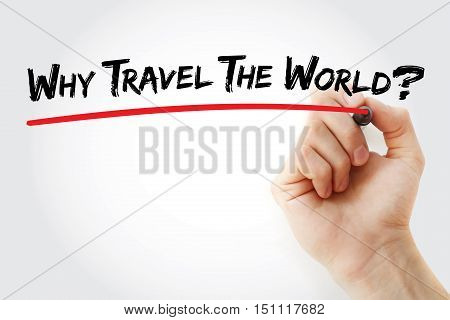 Hand Writing Why Travel The World?