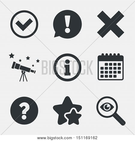 Information icons. Delete and question FAQ mark signs. Approved check mark symbol. Attention, investigate and stars icons. Telescope and calendar signs. Vector