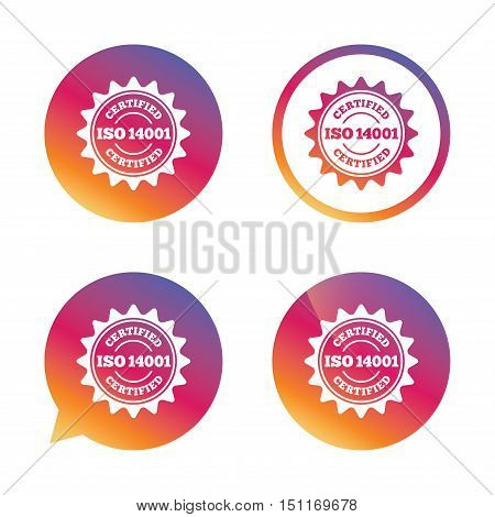 ISO 14001 certified sign icon. Certification star stamp. Gradient buttons with flat icon. Speech bubble sign. Vector