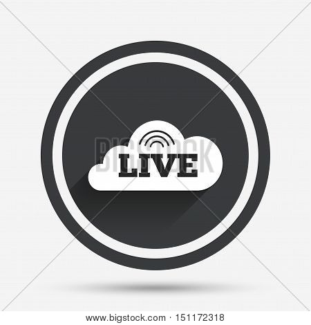 Live sign icon. On air stream symbol. Circle flat button with shadow and border. Vector