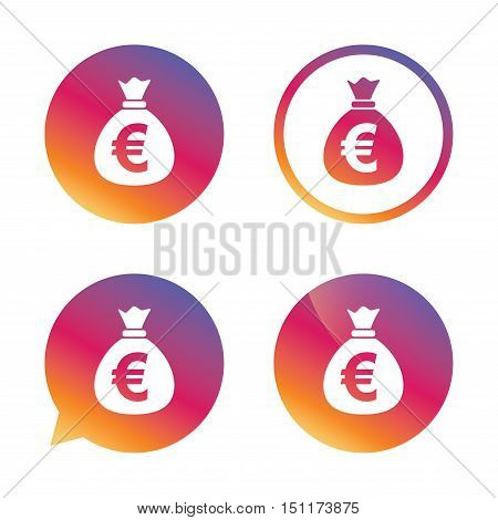 Money bag sign icon. Euro EUR currency symbol. Gradient buttons with flat icon. Speech bubble sign. Vector