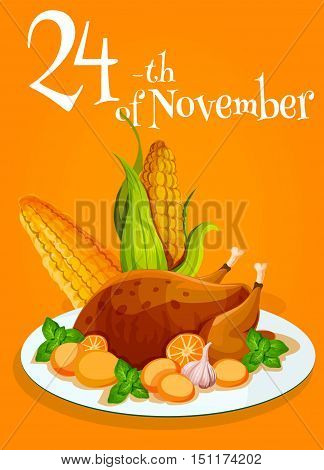 Thanksgiving traditonal turkey dinner poster. Design of roasted turkey or chicken plate garnished with vegetables and corn for restaurant invitation banner, menu card, thanksgiving day celebration greeting card