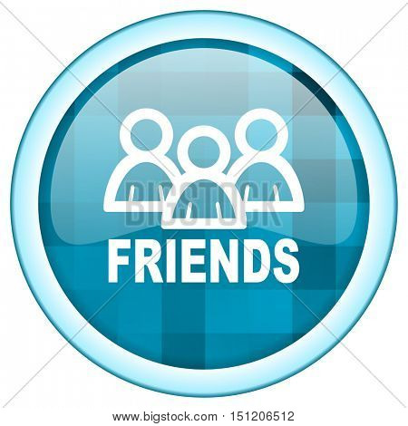 Blue circle vector friends icon. Round internet glossy button. Web design graphic element.