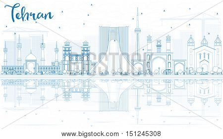 Outline Tehran Skyline with Blue Landmarks and Reflections. Vector Illustration. Business Travel and Tourism Concept with Historic Architecture. Image for Presentation Banner Placard and Web Site.