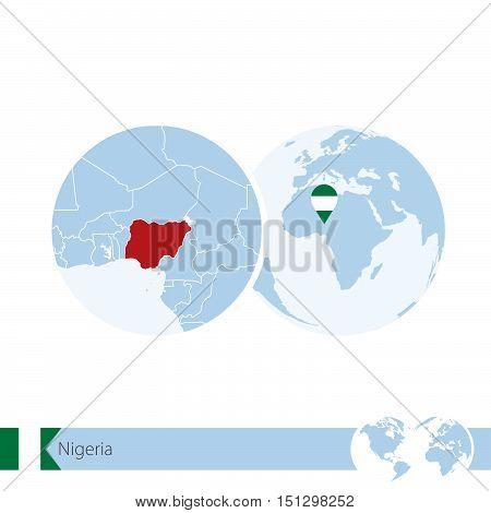 Nigeria On World Globe With Flag And Regional Map Of Nigeria.