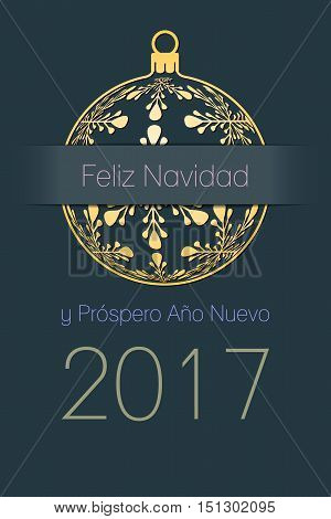 Spanish Merry Christmas and Happy New Year 2017 elegant greeting card gold silhouette of christmas ball with spanish text Feliz Navidad y Prospero Ano Nuevo dark desaturated blue background Spain holiday vector illustration