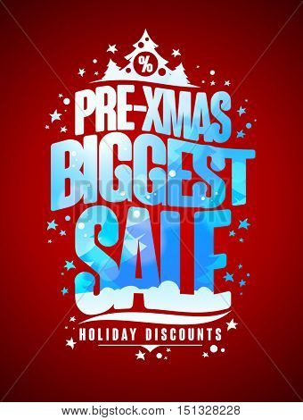 Pre-xmas biggest sale design concept, new year and christmas holidays discounts poster