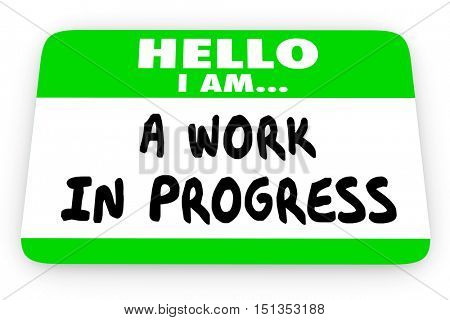 Hello Im a Work in Progress Self Help Name Tag 3d Illustration