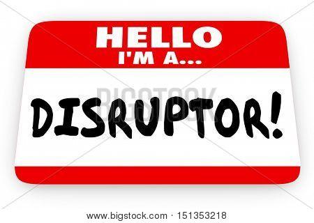 Disruptor Change Agent Hello I Am Name Tag 3d Illustration