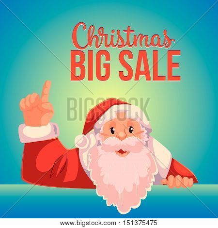 Cartoon style Santa Claus pointing up, Christmas vector big sale banner, blue background, text at the top. Half length portrait of Santa pointing up, Christmas sale banner template