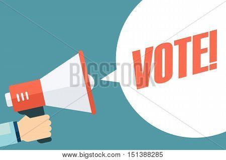 Male hand holding megaphone with Vote speech bubble. Loudspeaker. Vector illustration.