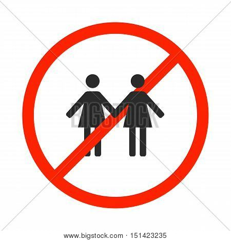 Round prohibition sign for lesbians and same-sex marriage isolated on white background love couple icon vector illustration.
