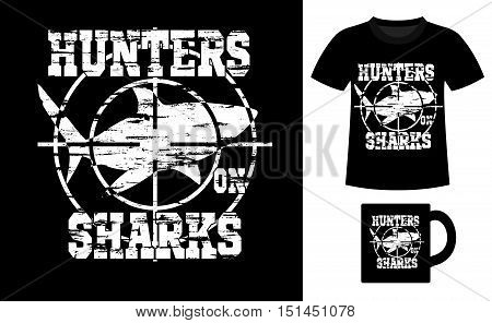 Pattern design concept for printing on T-shirts and souvenirs: title Hunters on sharks and silhouette big white shark in the sniper scope. Vintage style hand drawn. Vector illustration