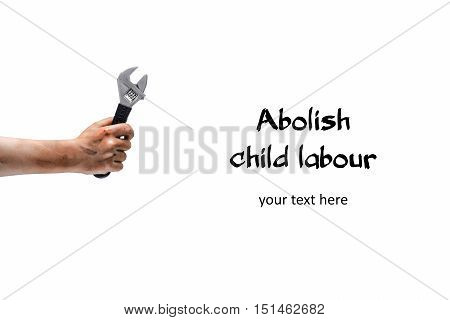 Abolish Child Labour! Dirty Child Hand With Wrench
