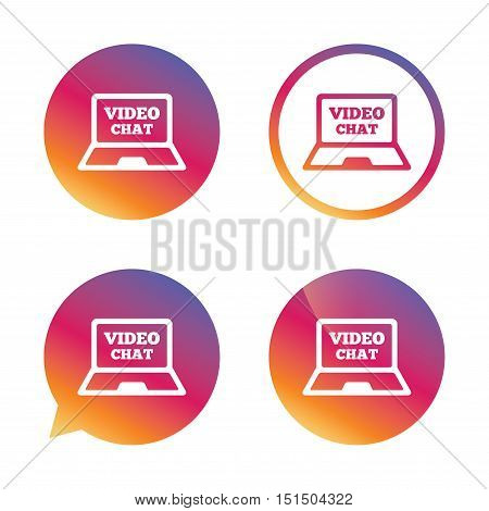 Video chat laptop sign icon. Web communication symbol. Website video talk. Gradient buttons with flat icon. Speech bubble sign. Vector