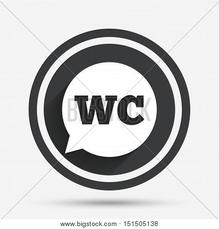 WC Toilet sign icon. Restroom or lavatory speech bubble symbol. Circle flat button with shadow and border. Vector