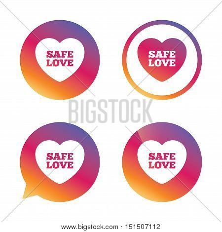 Safe love sign icon. Safe sex symbol. Gradient buttons with flat icon. Speech bubble sign. Vector