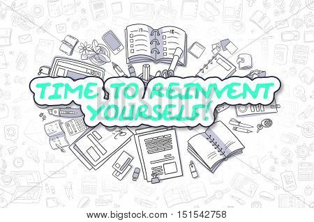 Time To Reinvent Yourself - Sketch Business Illustration. Green Hand Drawn Text Time To Reinvent Yourself Surrounded by Stationery. Cartoon Design Elements.