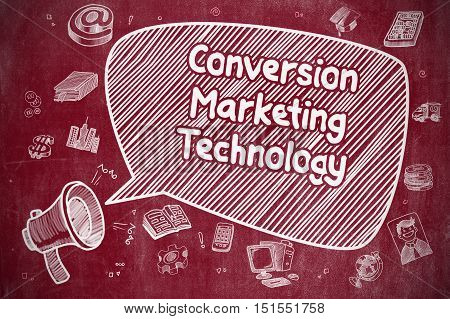 Speech Bubble with Wording Conversion Marketing Technology Hand Drawn. Illustration on Red Chalkboard. Advertising Concept.