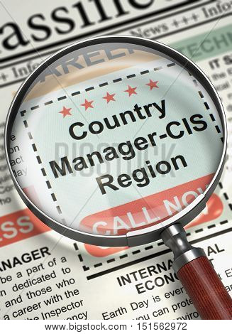 Loupe Over Newspaper with Small Ads of Job Search of Country Manager-CIS Region. Country Manager-CIS Region - Classified Ad in Newspaper. Hiring Concept. Blurred Image with Selective focus. 3D Render.