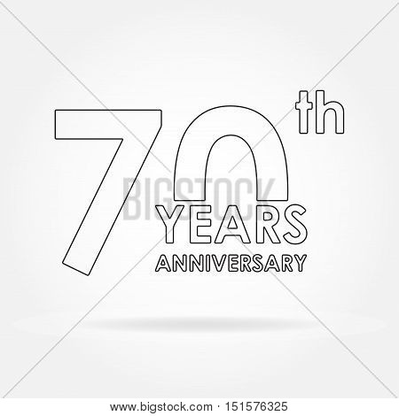 70 years anniversary sign or emblem. Template for celebration and congratulation design. Outline vector illustration of 70th anniversary label.