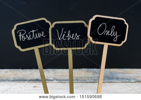 Motivational Message Positive Vibes Only Written With Chalk