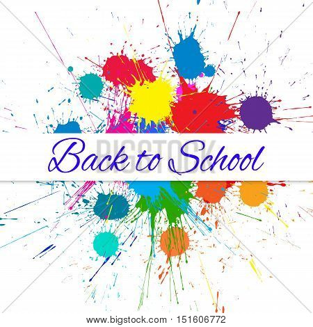 Vector Back to School Banner over Bright Ink Color Blots. Each element separate on layers for easy use and recolor. Background for business, school sale, and other promo designs.