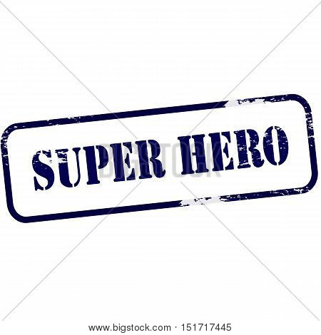 Rubber stamp with text super hero inside vector illustration