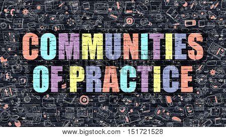 Communities of Practice Concept. Communities of Practice Drawn on Dark Wall. Communities of Practice in Multicolor. Communities of Practice Concept in Modern Doodle Style.