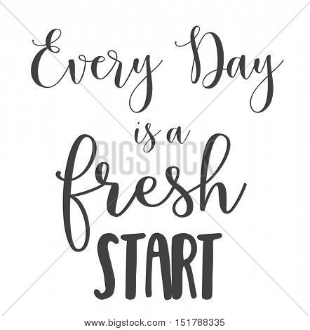 Motivational Quote - Every day is a fresh start