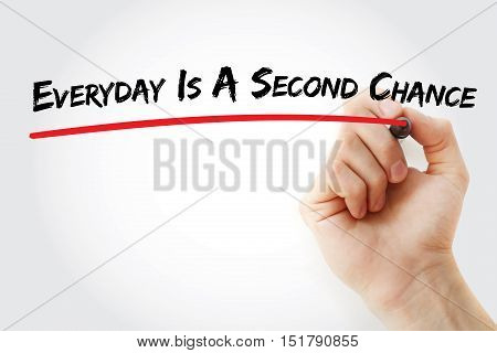Hand Writing Everyday Is A Second Chance