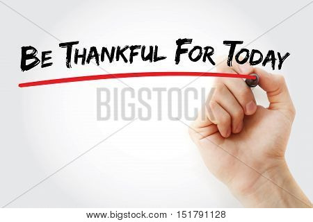 Hand Writing Be Thankful For Today