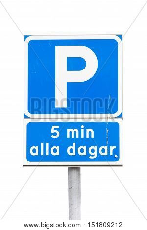 Swedish parking sign with additional panel allowing parking for five minutes only isolated on white.