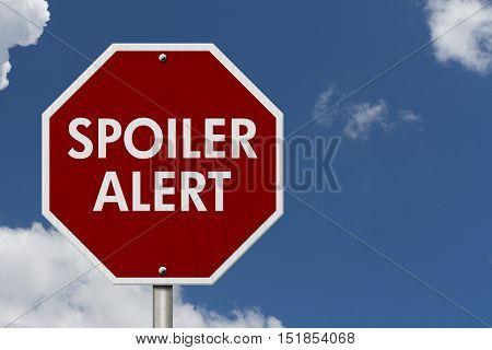 Spoiler Alert red stop highway road sign Red stop road sign with words Spoiler Alert with sky background 3D Illustration