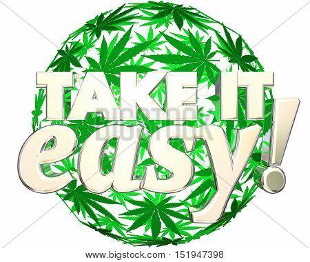 Take it Easy Relax Recreational Marijuana Use 3d Illustration