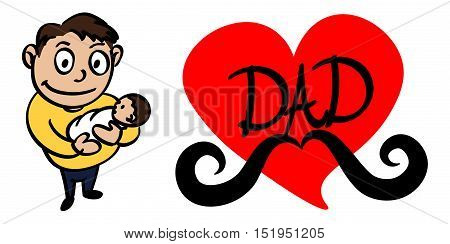 Father Holding His Newborn Baby. Dad Carrying His Boy.   Red heart with word DAD and a big Mustache.