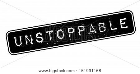 Unstoppable Rubber Stamp