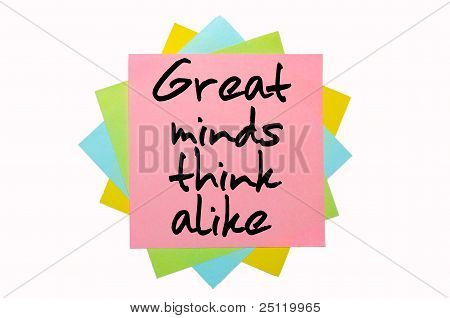 "Proverb ""   Great Minds Think Alike "" Written On Bunch Of Sticky Notes"