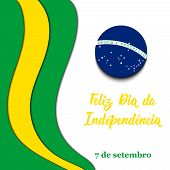 Brazil Independence Day Greeting Card. Text In Portuguese: Happy Independence Day, September 7. Grap poster