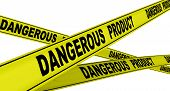 Dangerous Product. Yellow Warning Tapes With Inscription Dangerous Product. Isolated. 3d Illustratio poster