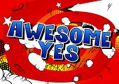 Awesome Yes - Comic Book Style Word On Abstract Background. poster