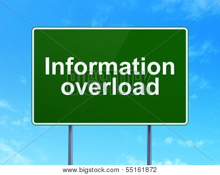 Information concept: Information Overload on road sign background