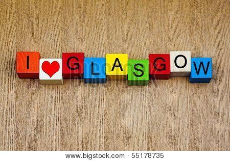 I Love Glasgow, Scotland - Sign Series For Travel