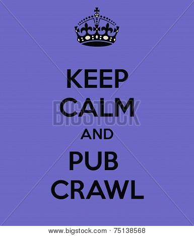 Keep Calm And Pub Crawl